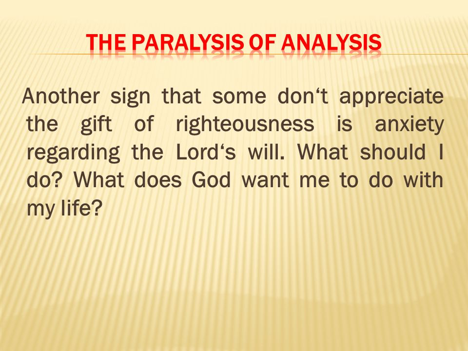 The paralysis of analysis