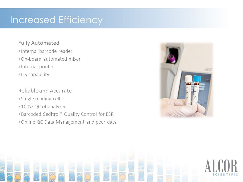 Increased Efficiency Fully Automated Reliable and Accurate