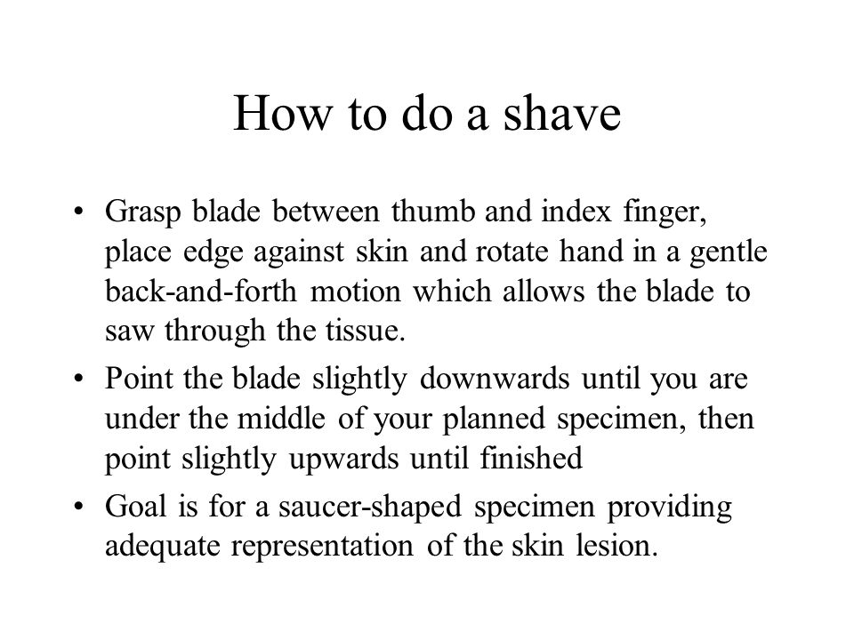 How to do a shave