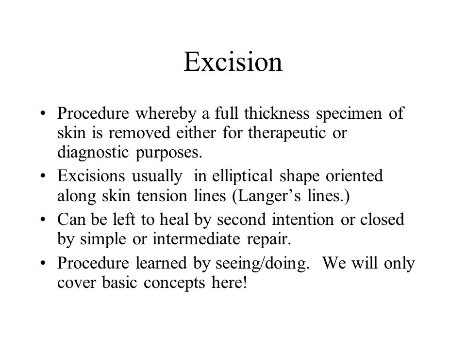 Excision Procedure whereby a full thickness specimen of skin is removed either for therapeutic or diagnostic purposes.