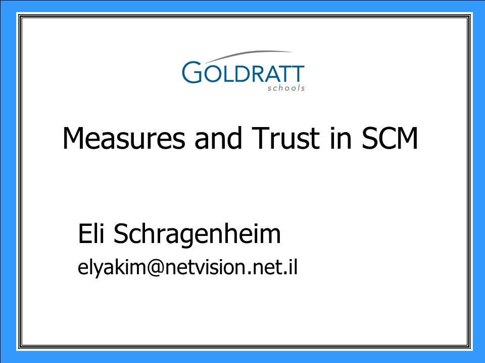 Measures and Trust in SCM