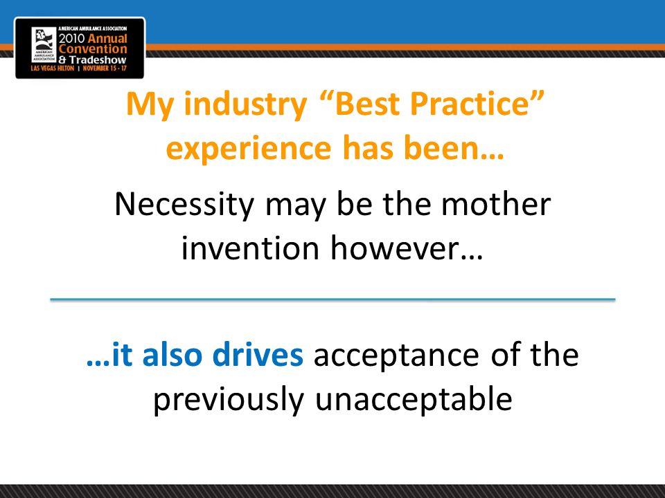 My industry Best Practice experience has been…