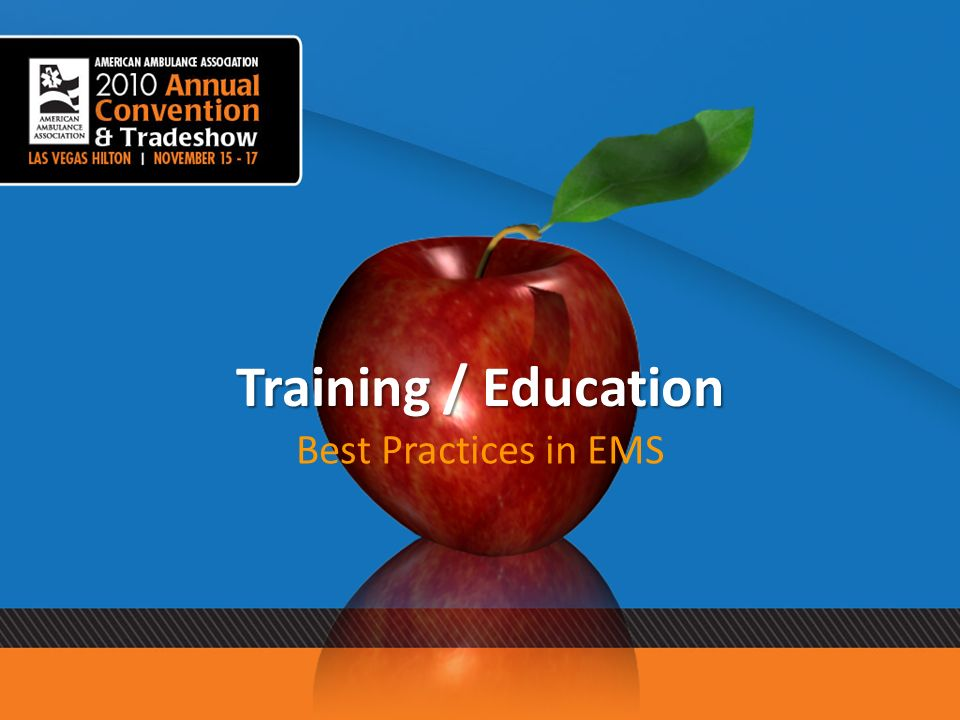 Training / Education Best Practices in EMS