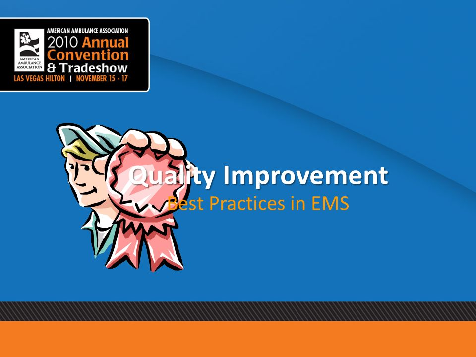 Quality Improvement Best Practices in EMS