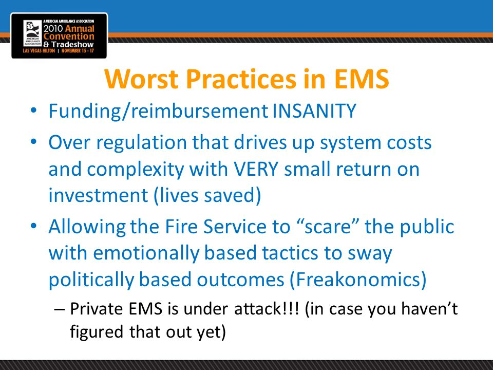 Worst Practices in EMS Funding/reimbursement INSANITY
