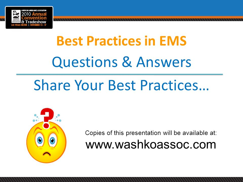 Questions & Answers Share Your Best Practices…