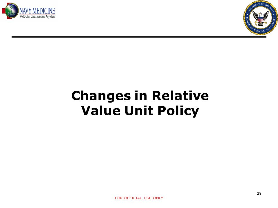 Changes in Relative Value Unit Policy