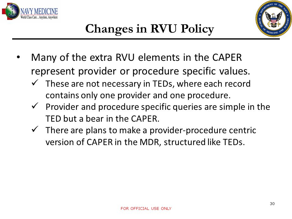 Changes in RVU Policy Many of the extra RVU elements in the CAPER represent provider or procedure specific values.