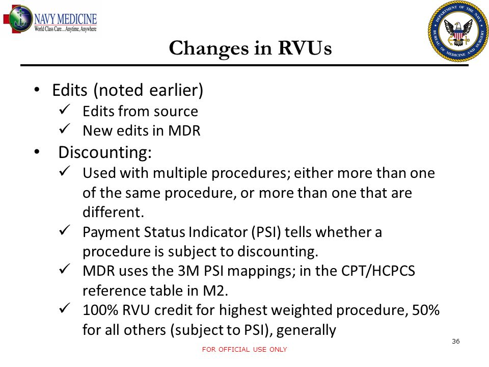 Changes in RVUs Edits (noted earlier) Discounting: Edits from source