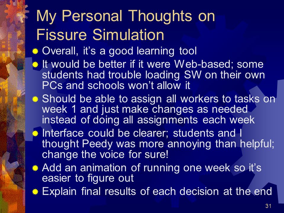 My Personal Thoughts on Fissure Simulation