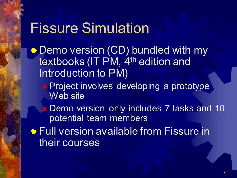 Fissure Simulation Demo version (CD) bundled with my textbooks (IT PM, 4th edition and Introduction to PM)