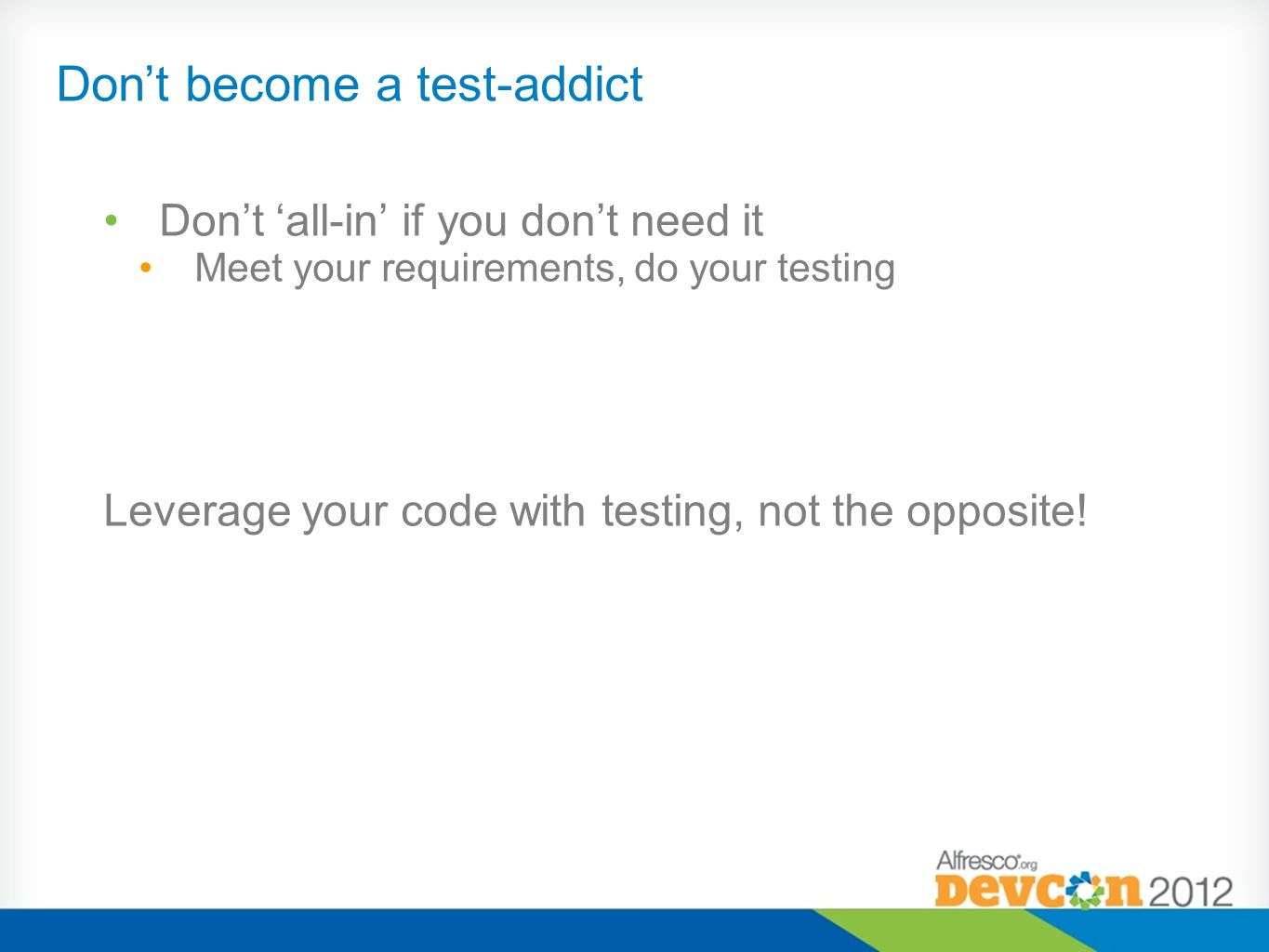 Don't become a test-addict
