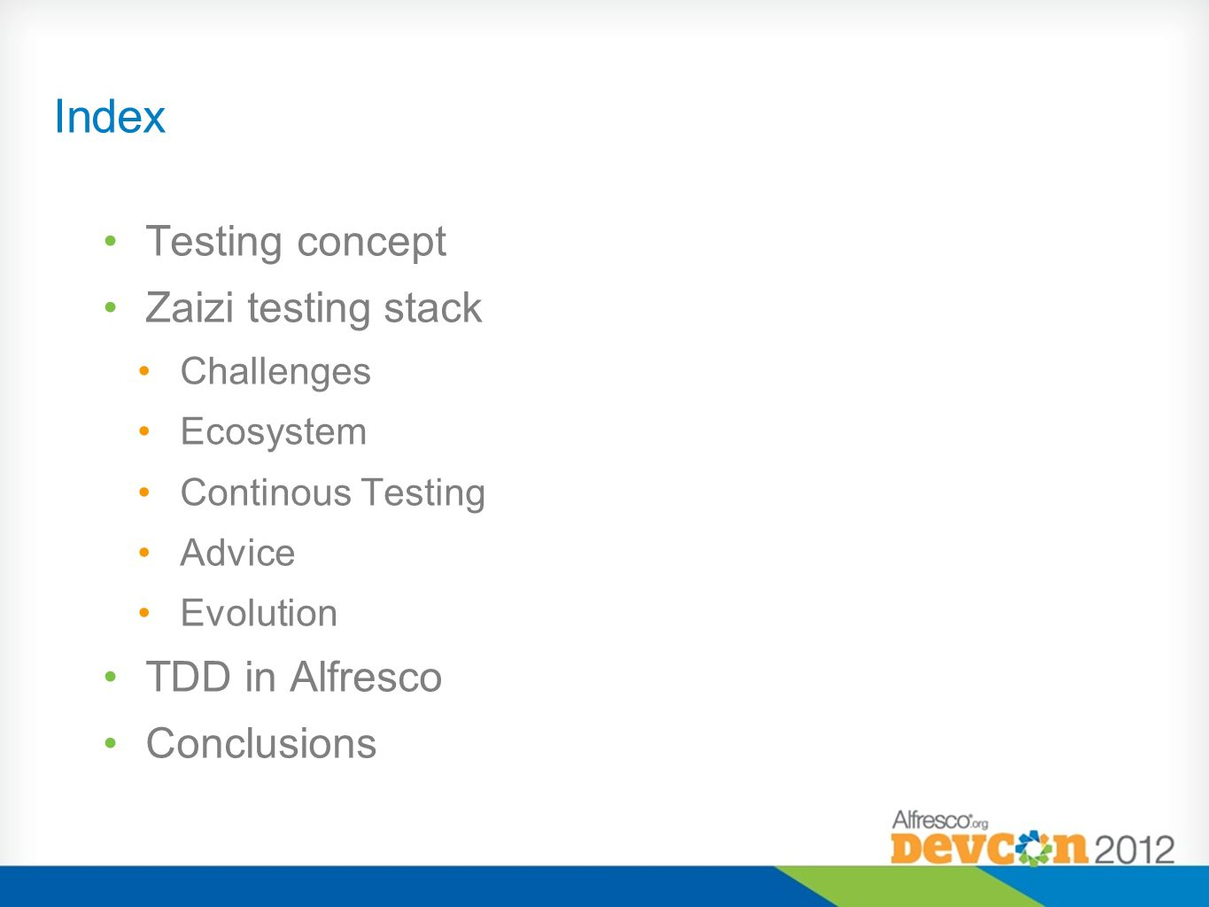Index Testing concept Zaizi testing stack TDD in Alfresco Conclusions