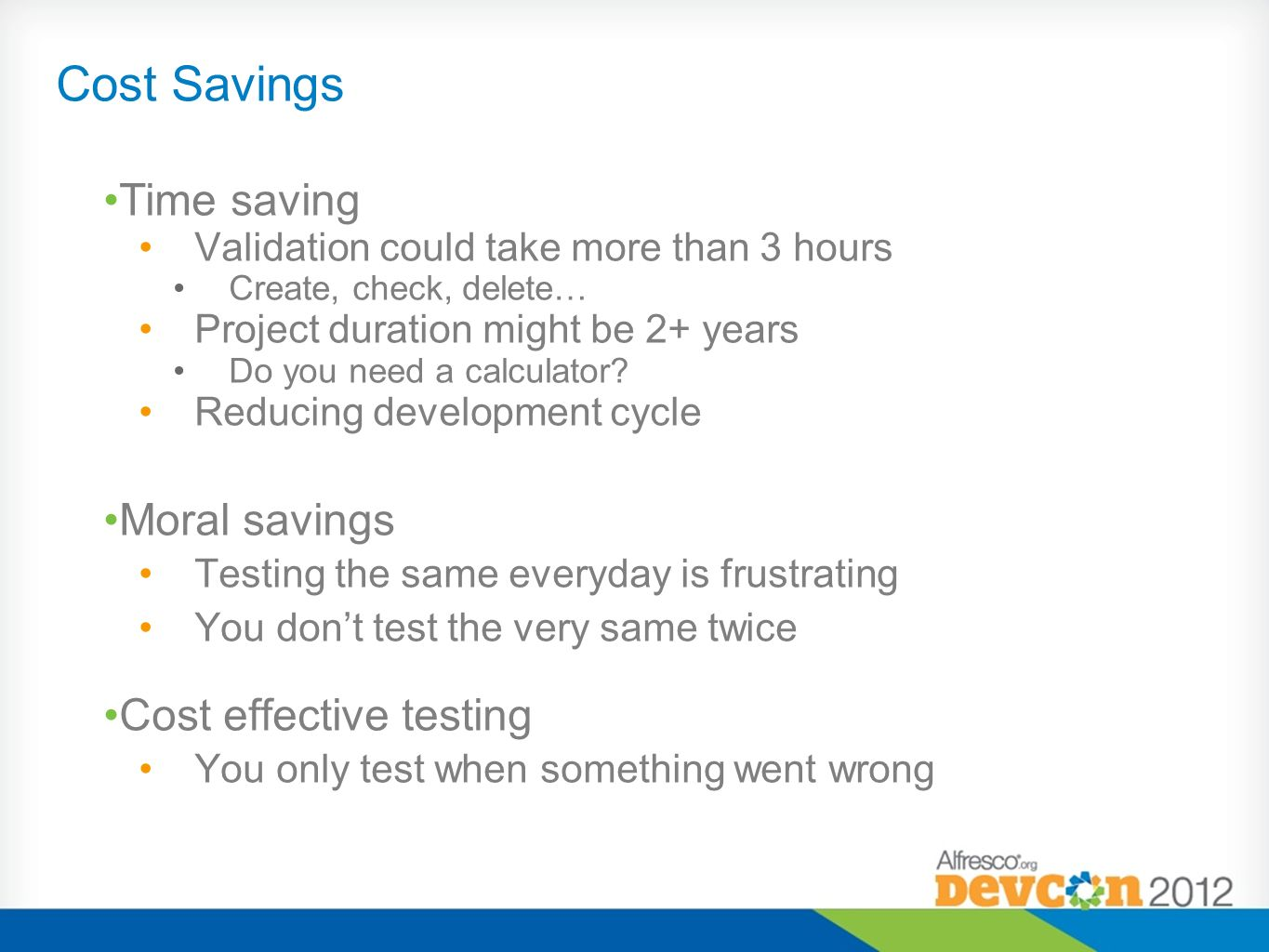 Cost Savings Time saving Moral savings Cost effective testing