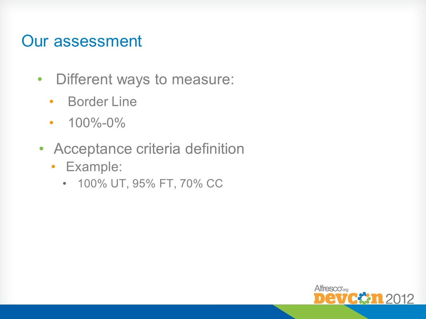 Our assessment Different ways to measure: