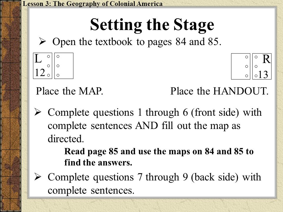 Setting the Stage L R Open the textbook to pages 84 and 85. 12 13