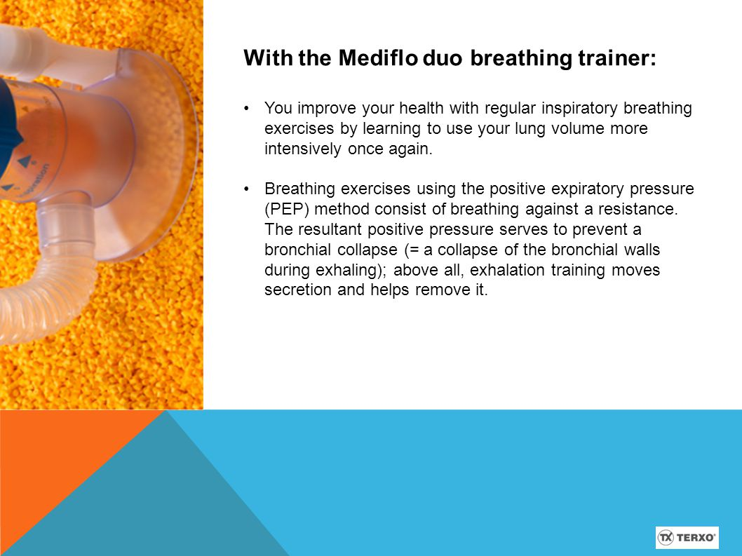 With the Mediflo duo breathing trainer: