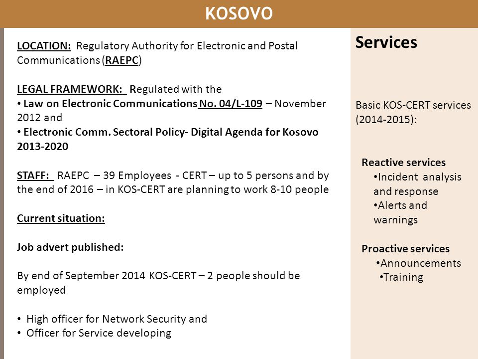 KOSOVO Services. Basic KOS-CERT services (2014-2015): Reactive services. Incident analysis and response.