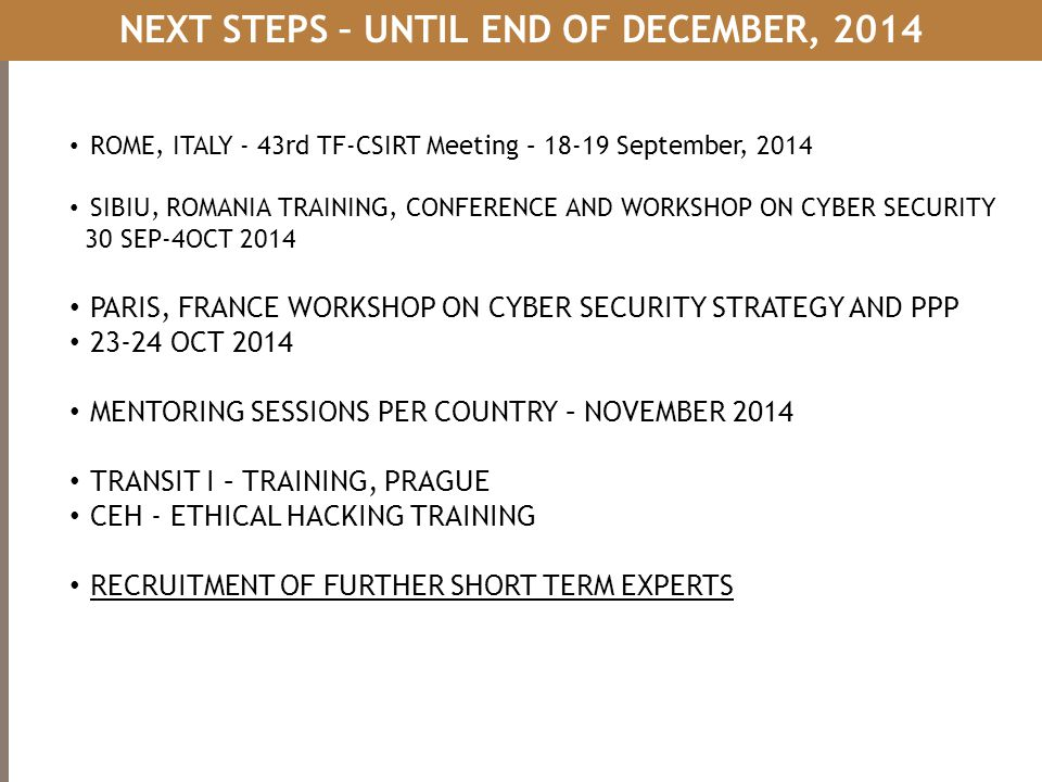 NEXT STEPS – UNTIL END OF DECEMBER, 2014