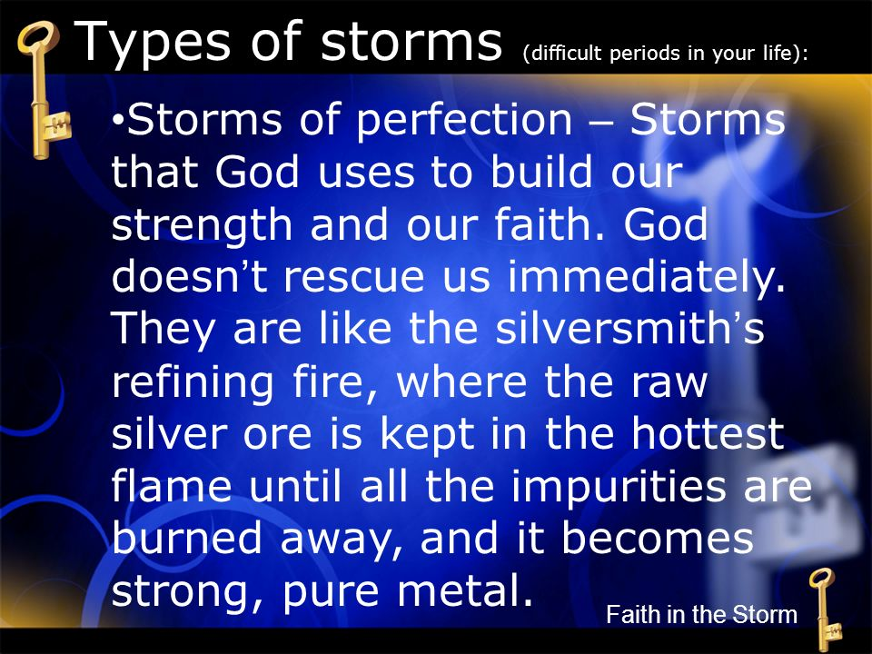 Types of storms (difficult periods in your life):