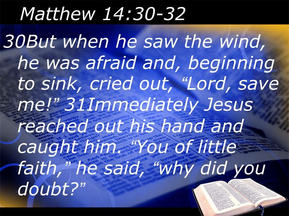 Matthew 14:30-32