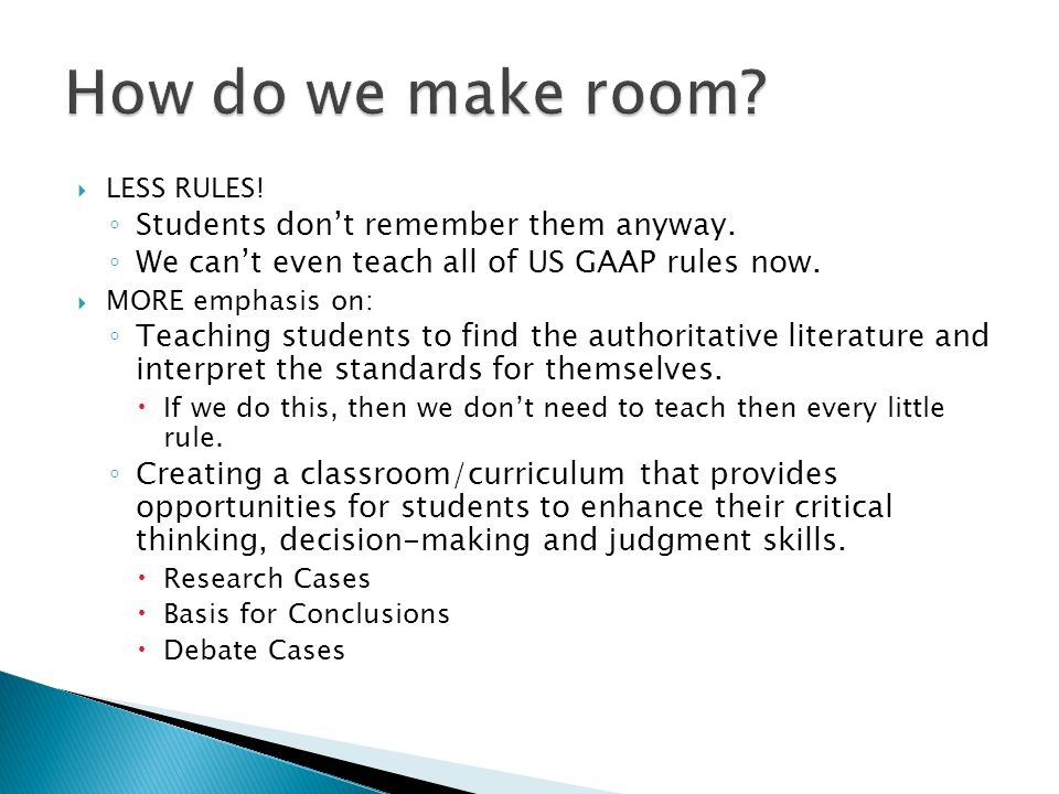 How do we make room Students don't remember them anyway.