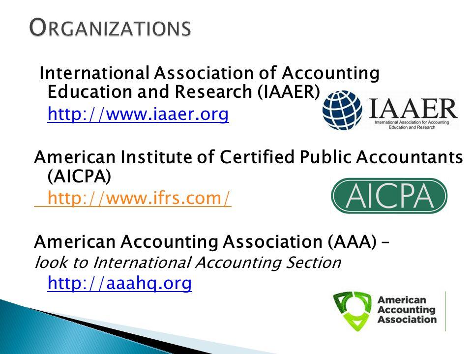 Organizations International Association of Accounting Education and Research (IAAER) http://www.iaaer.org.