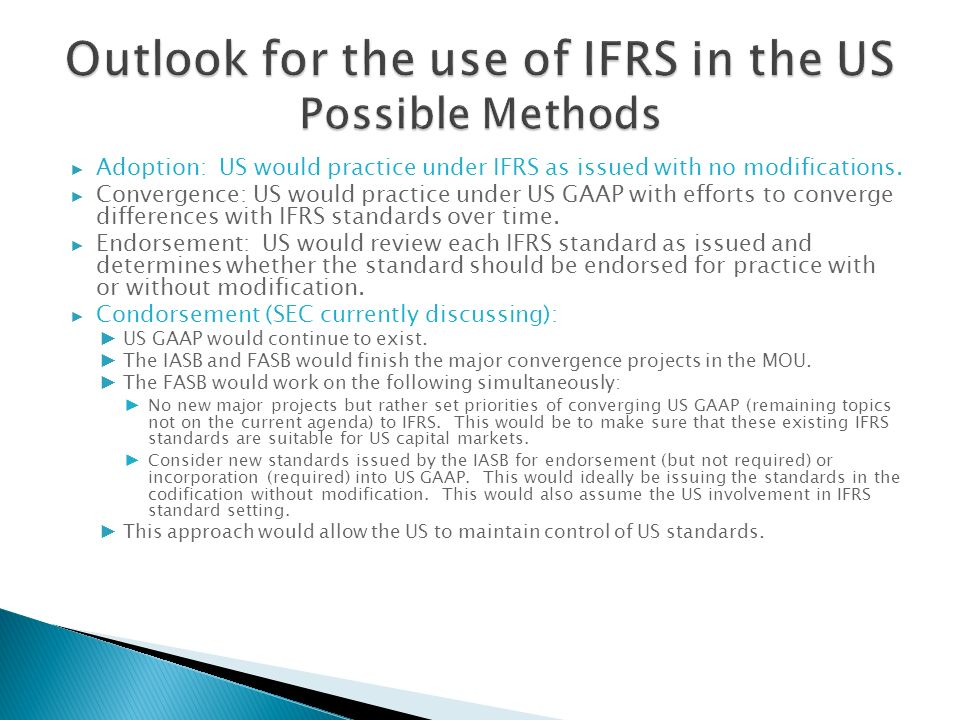 Outlook for the use of IFRS in the US Possible Methods