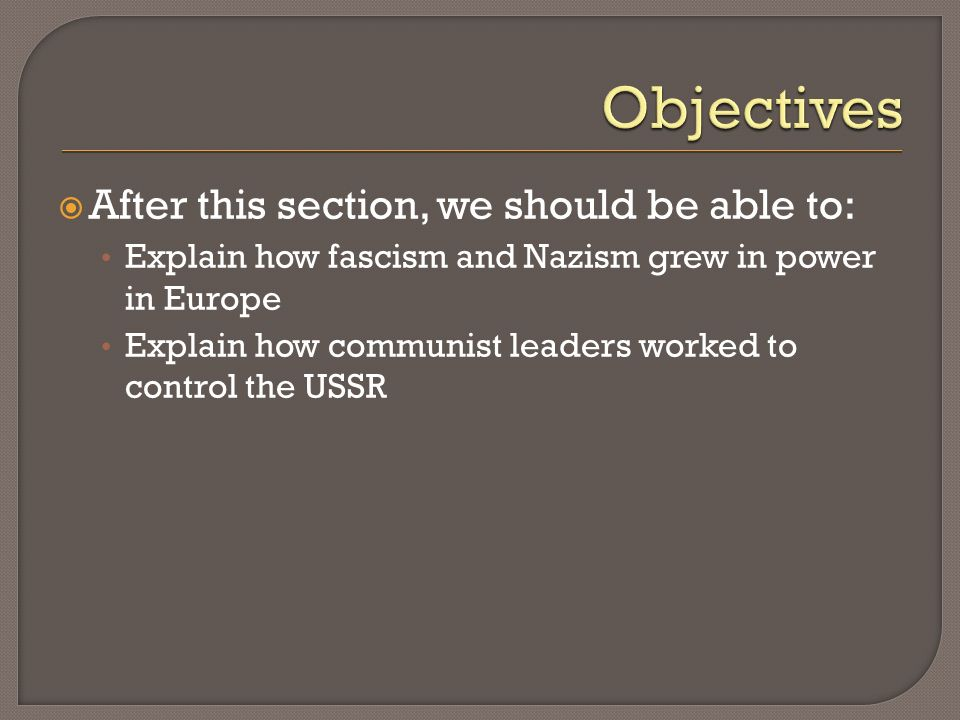 Objectives After this section, we should be able to: