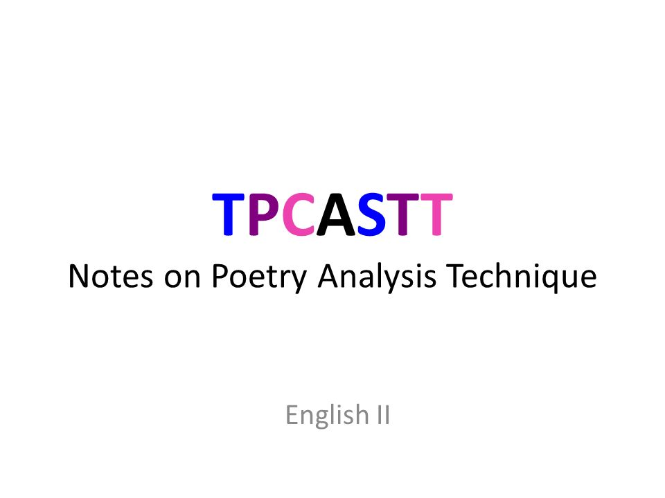 TPCASTT Notes on Poetry Analysis Technique