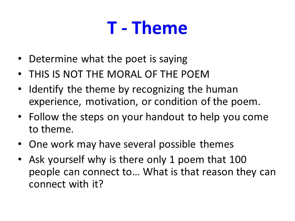 T - Theme Determine what the poet is saying