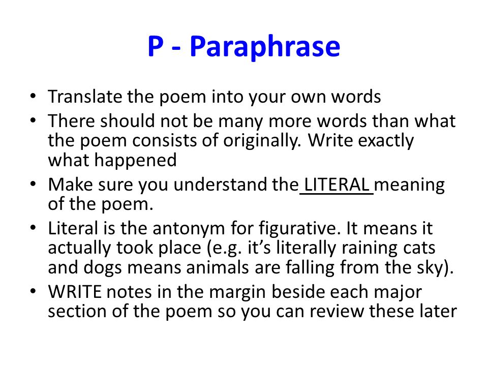 P - Paraphrase Translate the poem into your own words