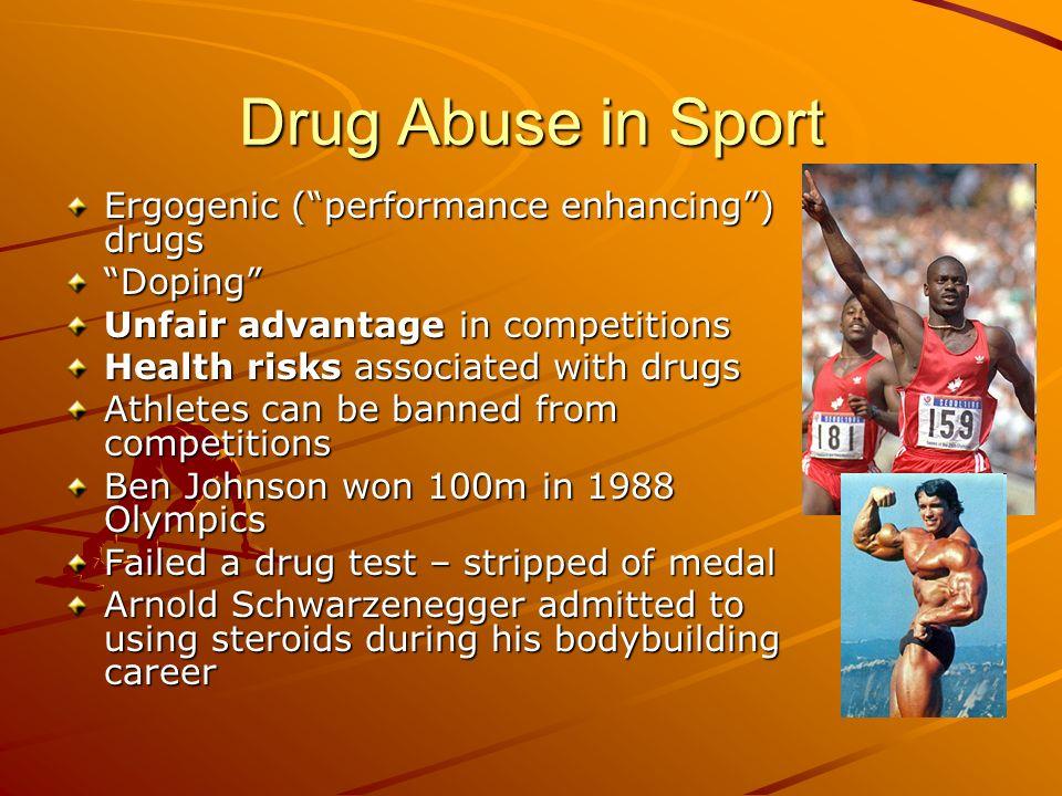 Drug Abuse in Sport Ergogenic ( performance enhancing ) drugs Doping