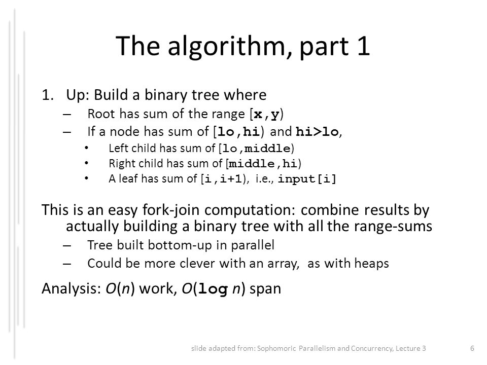 The algorithm, part 1 Up: Build a binary tree where