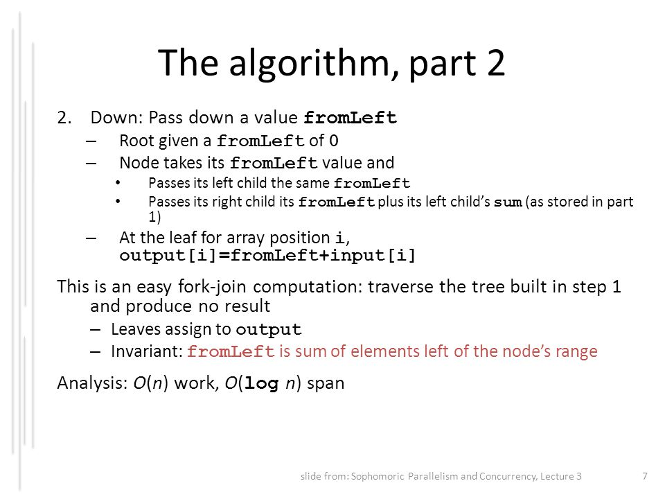 The algorithm, part 2 Down: Pass down a value fromLeft