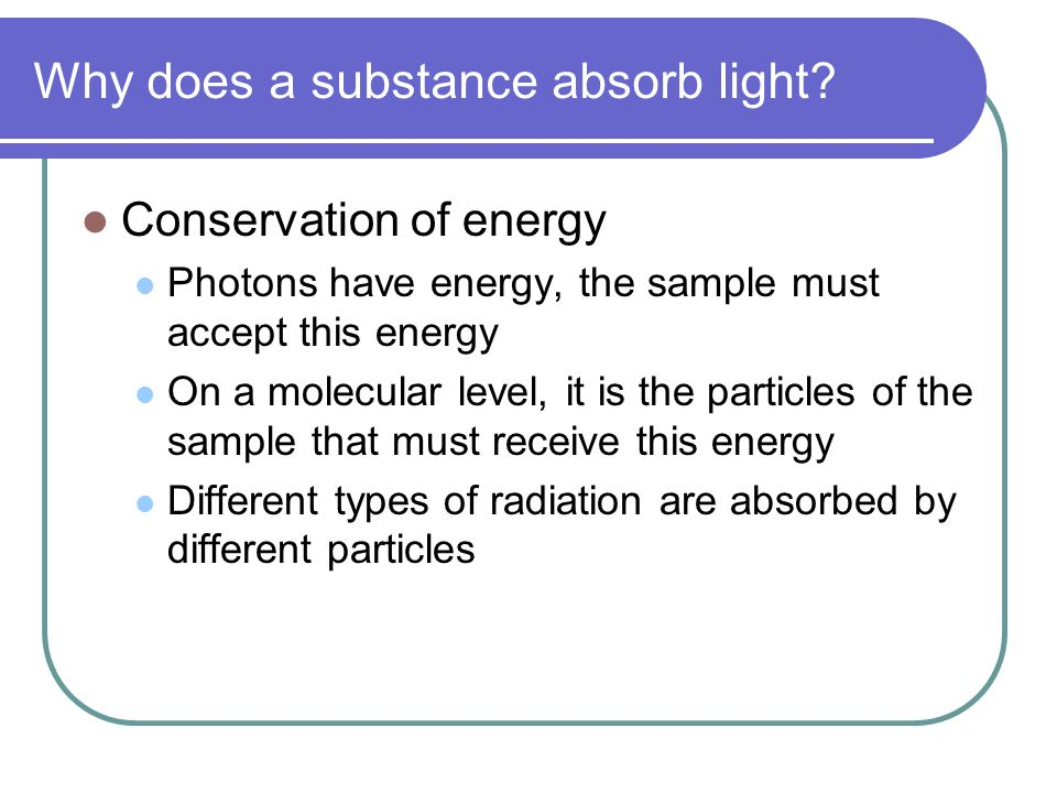 Why does a substance absorb light