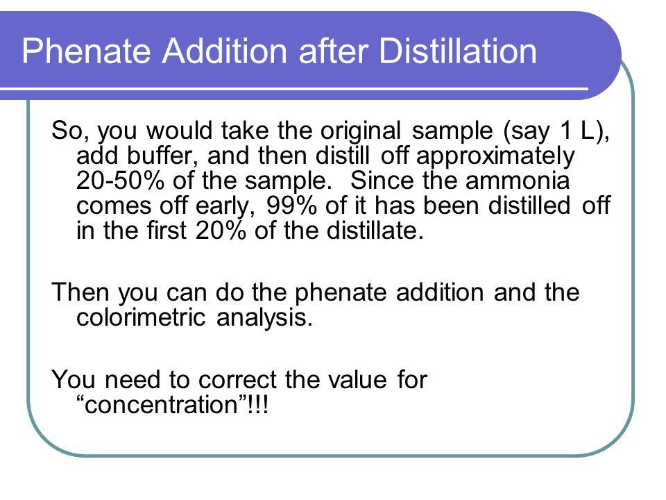 Phenate Addition after Distillation