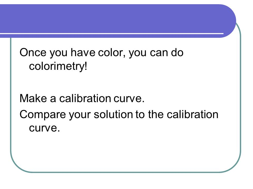 Once you have color, you can do colorimetry!