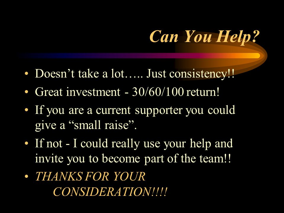 Can You Help Doesn't take a lot….. Just consistency!!