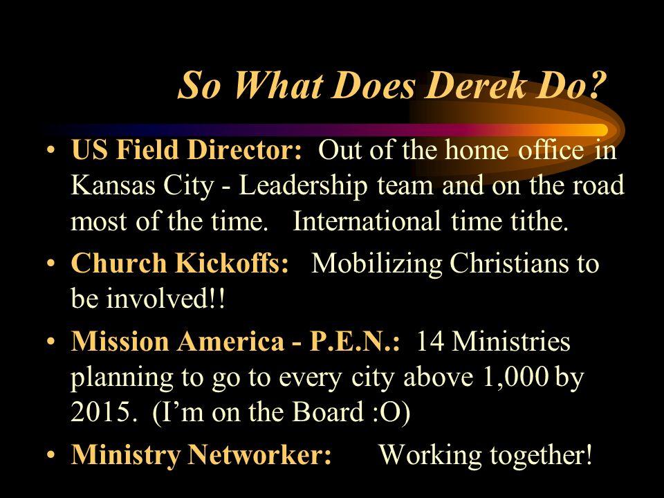 So What Does Derek Do