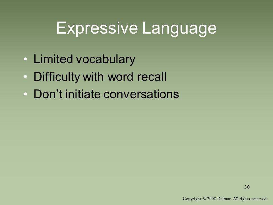 Expressive Language Limited vocabulary Difficulty with word recall