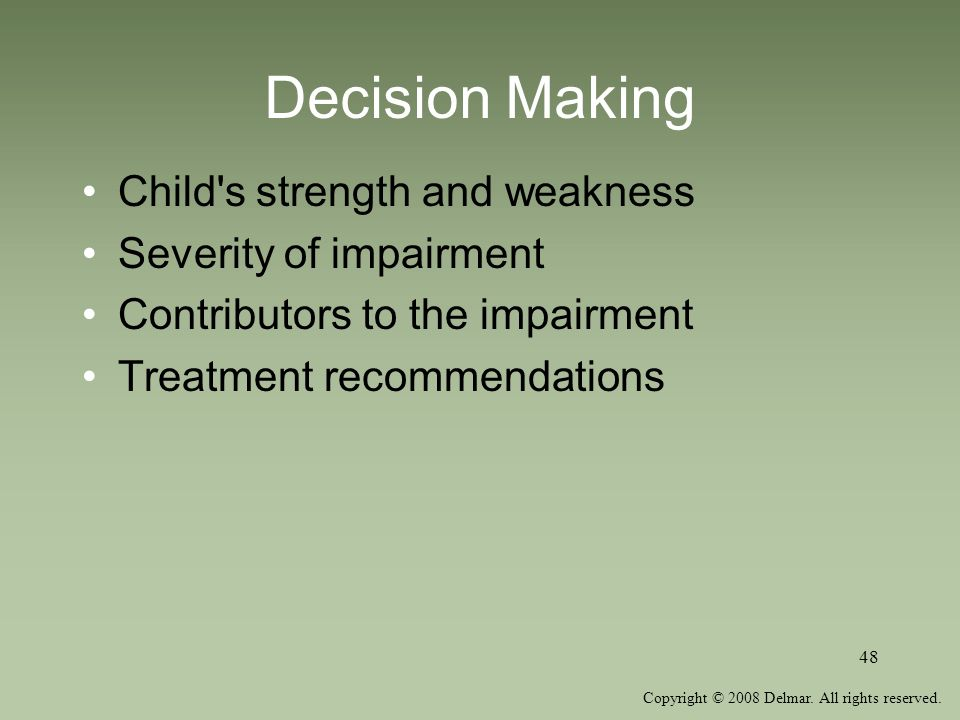 Decision Making Child s strength and weakness Severity of impairment