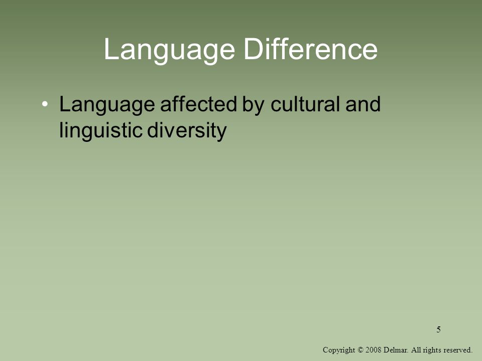 Language Difference Language affected by cultural and linguistic diversity