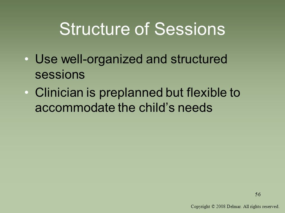Structure of Sessions Use well-organized and structured sessions
