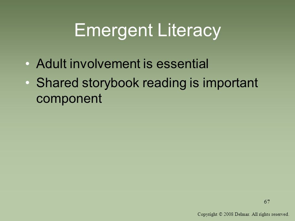 Emergent Literacy Adult involvement is essential