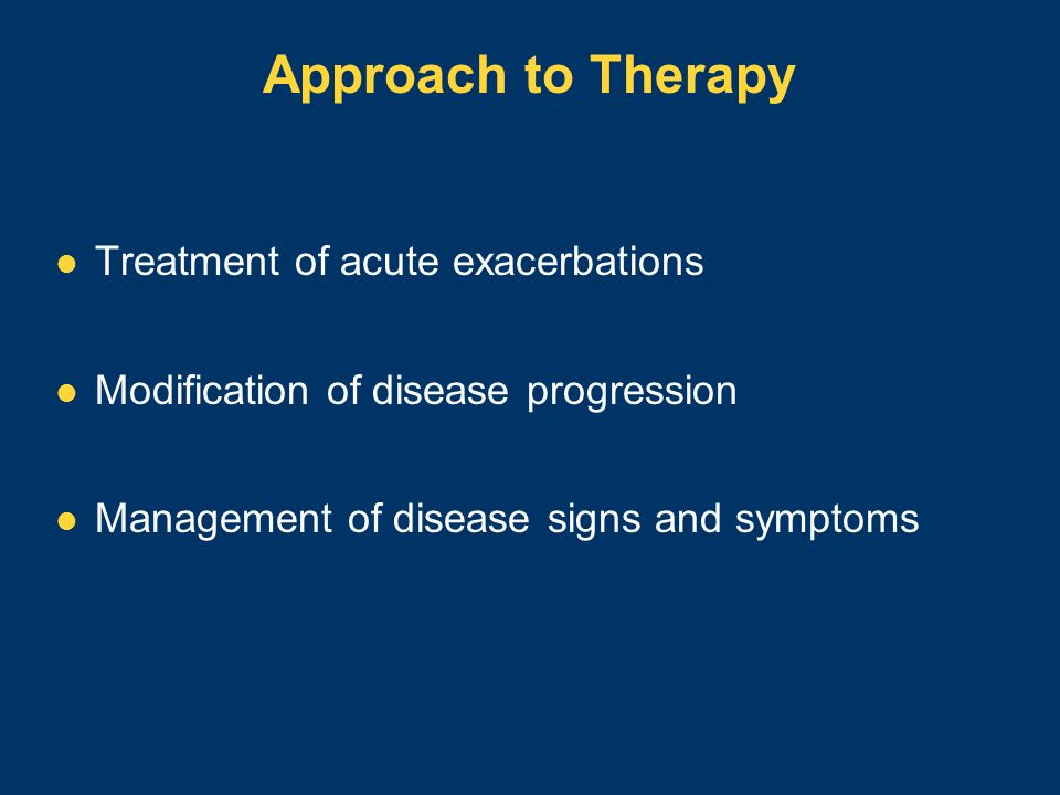 Approach to Therapy Treatment of acute exacerbations