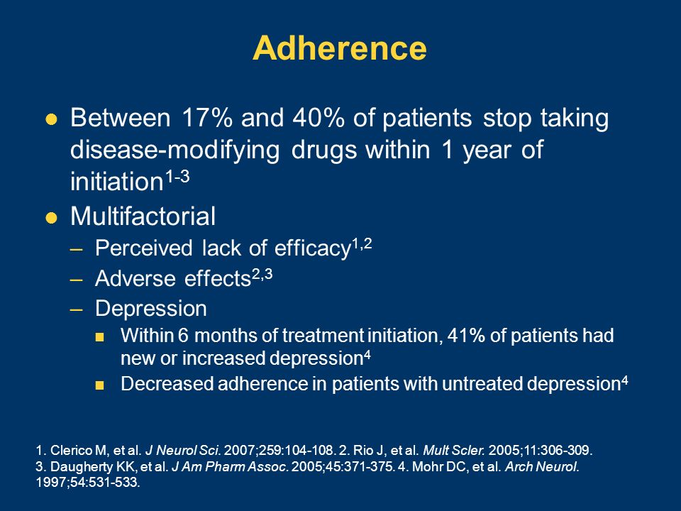 AdherenceBetween 17% and 40% of patients stop taking disease-modifying drugs within 1 year of initiation1-3.
