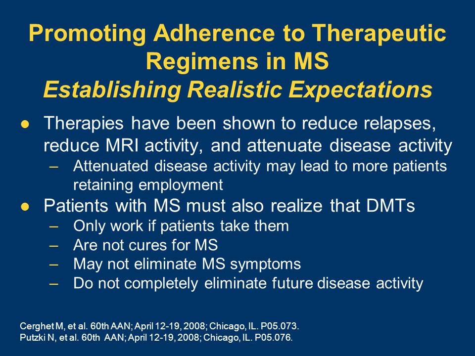 Promoting Adherence to Therapeutic Regimens in MS Establishing Realistic Expectations