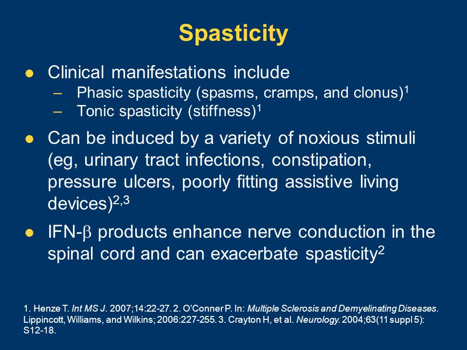 Spasticity Clinical manifestations include
