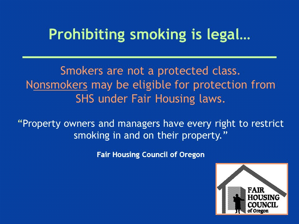 Prohibiting smoking is legal…